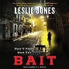 Bait: Duty & Honor, Book 2 Hörbuch von Leslie Jones Gesprochen von: P. J. Ochlan