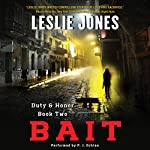 Bait: Duty & Honor, Book 2 | Leslie Jones
