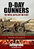 img - for D-Day Gunners: The Royal Artillery on D-Day (Battleground Normandy) book / textbook / text book