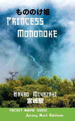 Princess Mononoke: Hayao Miyazaki: Pocket Movie Guide (Media, Feminism, Cultural Studies)