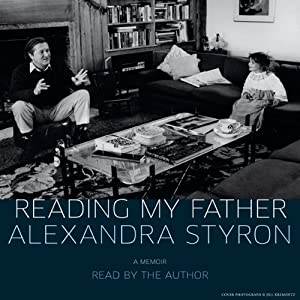 Reading My Father: A Memoir | [Alexandra Styron]