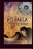 img - for Asi Habla un Q'ero (Spanish Edition) book / textbook / text book