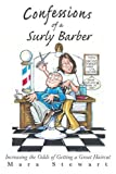 Confessions of a Surly Barber: Increasing the Odds of Getting a Great Haircut