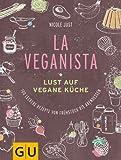 La Veganista (GU Autoren-Kochb�cher)
