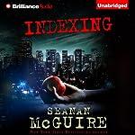 Indexing | Seanan McGuire