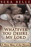 Whatever You Desire, My Lord (Bisex MMF Downton Abbey erotica) (A New Man of the House Book 3)