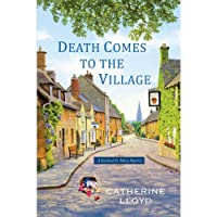 Death Comes to the Village: A Kurland St. Mary Mystery (       UNABRIDGED) by Catherine Lloyd Narrated by Susannah Tyrrell