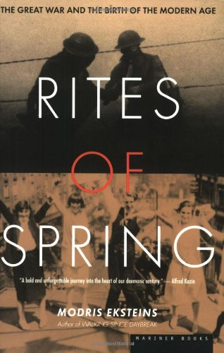 Rites of Spring: The Great War and the Birth of the...