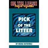 Pick of the Litter (On the Leash: Petgirl Vignettes)by Maria Gutierrez