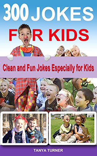 Tanya Turner - Jokes for Kids: Clean and Fun Jokes Especially for Kids (English Edition)