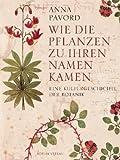 Wie die Pflanzen zu ihren Namen kamen (3827005280) by Pavord, Anna
