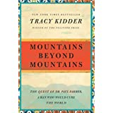 Mountains Beyond Mountains: The Quest of Dr. Paul Farmer, a Man Who Would Cure the World (Random House Reader's Circle) ~ Tracy Kidder