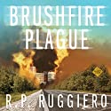 Brushfire Plague: Volume 1 Audiobook by R.P. Ruggiero Narrated by Melissa Sutton