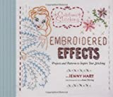 Embroidered Effects: Projects and Patterns to Inspire Your Stitching (Sublime Stitching)