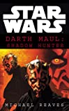 Star Wars Darth Maul: Shadow Hunter (0099410559) by Reaves, Michael
