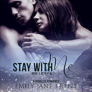 Stay with Me, Book 3: Betrayal (Kyra's Story) Audiobook
