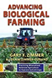 Advancing Biological Farming: Practicing Mineralized, Balanced Agriculture to Improve Soils & Crops