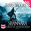 Bearers of the Black Staff: Legends of Shannara, Book 1 (       UNABRIDGED) by Terry Brooks Narrated by Christopher Ragland