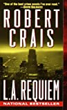 L.A. Requiem (Elvis Cole Novels) by Robert Crais
