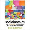 Socialnomics: How Social Media Transforms the Way We Live and Do Business Audiobook by Erik Qualman Narrated by Nick Sullivan