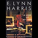 A Love of My Own Audiobook by E. Lynn Harris Narrated by Richard Allen