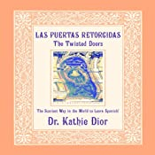 Las Puertas Retorcidas [The Twisted Doors]: The Scariest Way in the World to Learn Spanish! | [Kathie Dior]