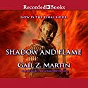 Shadow and Flame Audiobook by Gail Z. Martin Narrated by Tim Gerard Reynolds