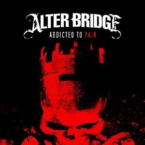 Addicted To Pain from Alter Bridge Recording, LLC