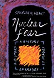 Nuclear Fear: A History of Images (0674628365) by Spencer R. Weart