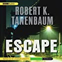 Escape (       UNABRIDGED) by Robert K. Tanenbaum Narrated by Charles Leggett