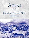Atlas of the English Civil War (0415196094) by P.R Newman