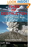 Times of Destruction (The End Times Saga) (Volume 5)