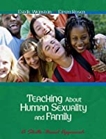 Teaching About Human Sexuality and Family A by Weinstein