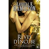 Anita Blake, tome 12 : R�ves d'incubepar Laurell K. Hamilton
