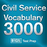 Official Civil Service Exam Vocabulary 3000: Become a True Master of Civil Service Exam Vocabulary...Quickly and Effectively! |  Official Test Prep Content Team