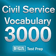 Official Civil Service Exam Vocabulary 3000: Become a True Master of Civil Service Exam Vocabulary...Quickly and Effectively! (       UNABRIDGED) by  Official Test Prep Content Team Narrated by Jared Pike, Daniela Dilorio