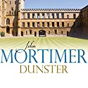 Dunster Audiobook by John Mortimer Narrated by Martin Jarvis