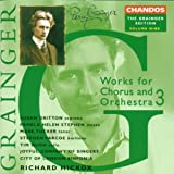 The Grainger Edition Vol. 9 (Werke für Chor und Orchester Vol. 3)