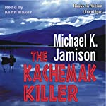 The Kachemak Killer | Michael K Jamison