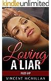 Loving A Liar book 3: Fed Up