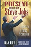 img - for Present BETTER than Steve Jobs!: Secrets to a Perfect Presentation ... from someone who actually does it (Public Speaking & Presentation Secrets) (Volume 1) book / textbook / text book