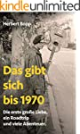 Das gibt sich bis 1970: Die erste gro...