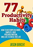img - for Productivity Hacks Handbook: 77 Productivity Habits - How to Accomplish More, Simplify, Beat Procrastination, and Live a Stress Free Life (77 Productivity ... Management Skills for a Better Life) book / textbook / text book