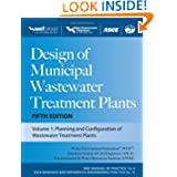 Design of Municipal Wastewater Treatment Plants MOP 8, Fifth Edition (Wef Manual of Practice 8: Asce Manuals and...