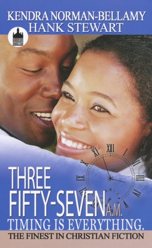 Three Fifty-Seven A.M.: Timing Is Everything (Urban Christian)