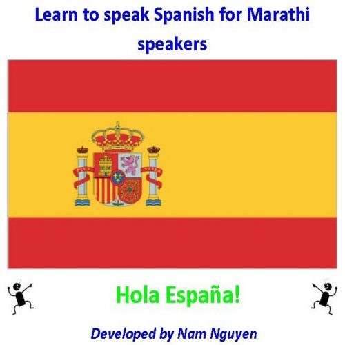 Nam Nguyen - Learn to Speak Spanish for Marathi Speakers (English Edition)