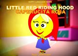 LITTLE RED RIDING HOOD - CAPERUCITA ROJA (HAPPY LANGUAGE KIDS - a bilingual childrens book series (English/ Spanish))