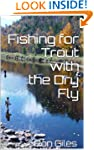 Fishing for Trout with the Dry Fly