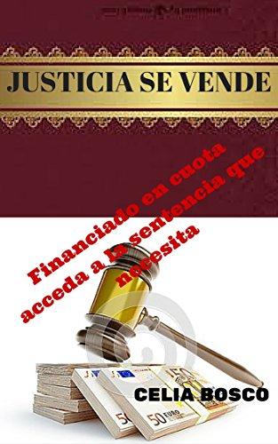JUSTICIA SE VENDE: FINANCIADO EN CUOTAS ACCEDA A LA SENTENCIA QUE NECESITA