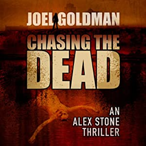 Chasing the Dead: Alex Stone Thrillers, Volume 2 | [Joel Goldman]